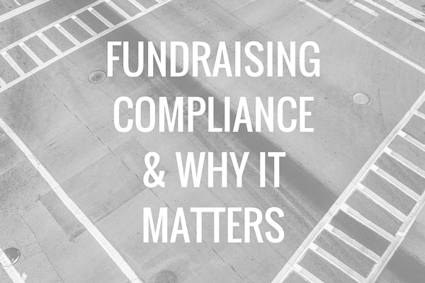 Why Your Board Cares About Fundraising Compliance and You Should, Too